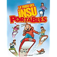 La Tribu des Insu'Portables - Tome 02 (French Edition)