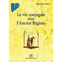 La Vie conjugale sous l'ancien régime, 4e édition