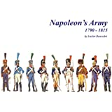 Napoleon's Army 1790 - 1815