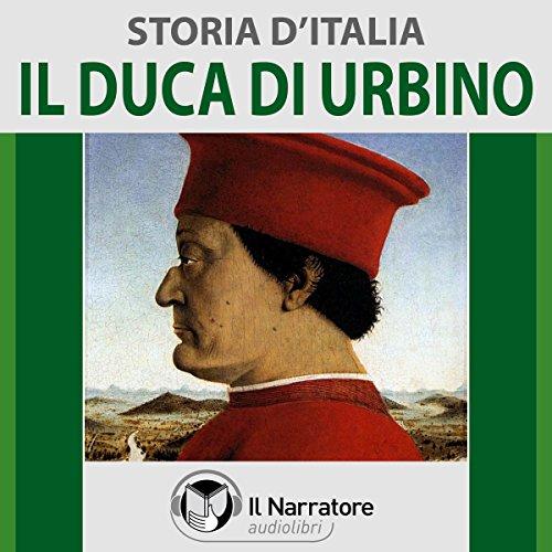 Il Duca di Urbino (Storia d'Italia 31)  Audiolibri