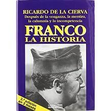 Franco, la historia : después de la venganza, la mentira, la calumnia y la incompetencia (Fondos Distribuidos)