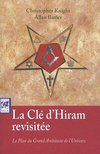 La clé d'Hiram revisitée : Le plus grand architecte de l'univers
