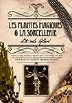 Les plantes magiques & la sorcellerie...