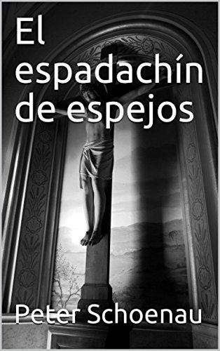 El espadachín de espejos por Peter Schoenau