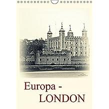 Europa - LONDON (Wandkalender 2017 DIN A4 hoch): Die Weltmetropole London erstrahlt hier in neuen fotografischen Outfit (Planer, 14 Seiten )