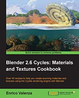Blender 2.6 Cycles: Materials and Textures Cookbook von [Valenza, Enrico]