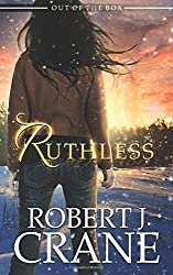 Ruthless: Volume 3 (Out of the Box) by Robert J. Crane (2015-03-10)