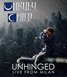Unruly Child - Unhinged - Live from Milan [Reino Unido]