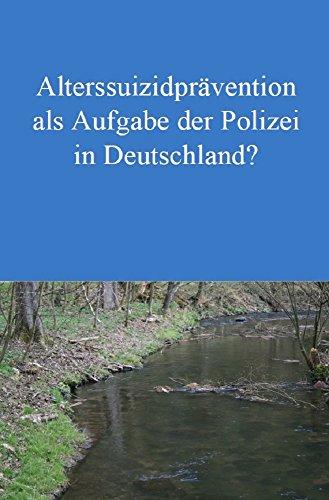 Alterssuizidprävention als Aufgabe der Polizei in Deutschland?