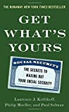 Get What's Yours: The Secrets to Maxing Out Your Social Security (The Get What's Yours Series) by Laurence J. Kotlikoff (2015-02-17)