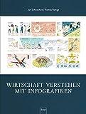 Wirtschaft verstehen mit Infografiken - Thomas Ramge, Jan Schwochow
