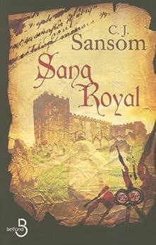 Sang Royal par [SANSOM, C.J.]