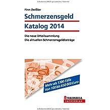 Schmerzensgeld Katalog Ausgabe 2014 inkl. E-Book: Die neue Urteilssammlung; Die aktuellen Schmerzensgeldbeträge