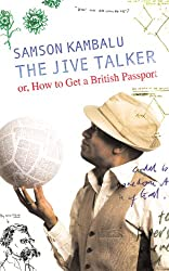 The Jive Talker: Or, How to get a British Passport (English Edition)