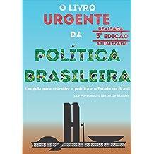 O Livro Urgente da Política Brasileira, 3a Edição: Um guia para entender a política e o Estado no Brasil (Portuguese Edition)