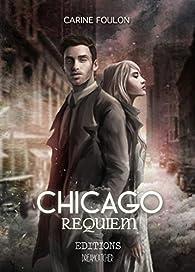 Chicago Requiem par Carine Foulon