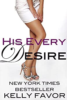 His Every Desire (For His Pleasure, Book 7) by [Favor, Kelly]