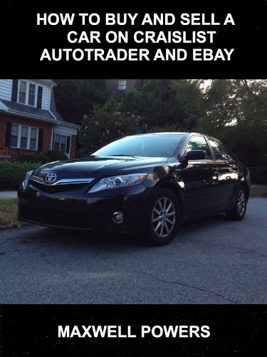 how-to-buy-and-sell-a-car-on-craigslist-autotrader-and-ebay-english-edition