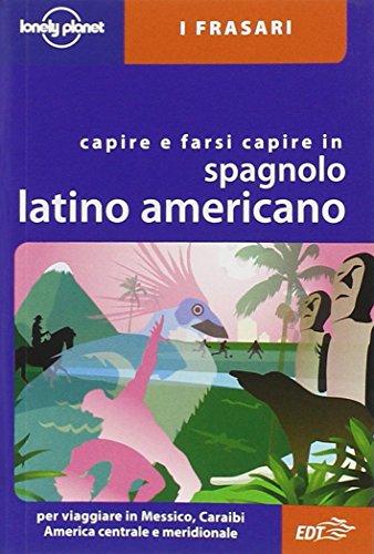 capire-e-farsi-capire-in-spagnolo-latino-americano-ediz-bilingue