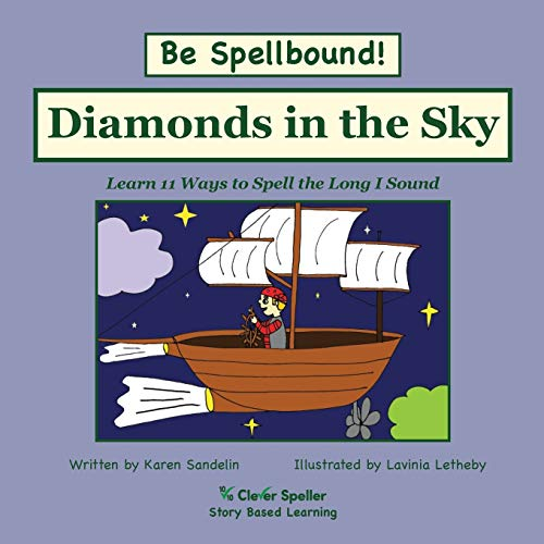 Diamonds in the Sky: Long I Phonics Picture Book Story (Spelling the Short and Long Vowel Sounds)