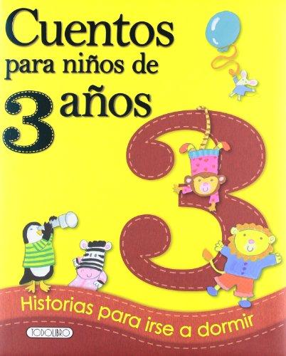 Cuentos para niños de 3 años por Equipo Todolibro