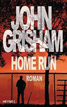 Home Run von [Grisham, John]
