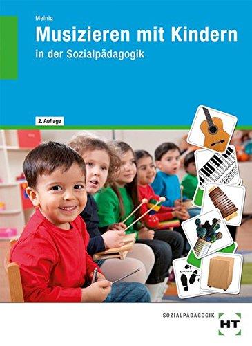 Musizieren mit Kindern: in der Sozialpädagogik