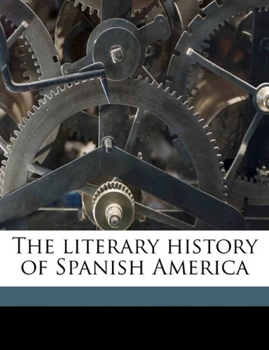 The literary history of Spanish America