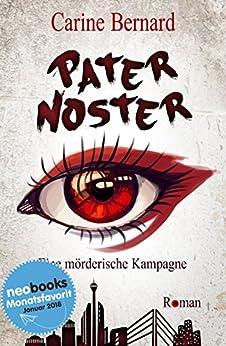 Pater Noster: Eine mörderische Kampagne (German Edition) by [Bernard, Carine]
