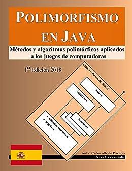 Polimorfismo en Java: Métodos y algoritmos polimórficos aplicados a los juegos de computadoras de [