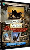 Achievable Dream - Motorcycle Adventure Travel Guide - Gear Up! [DVD]