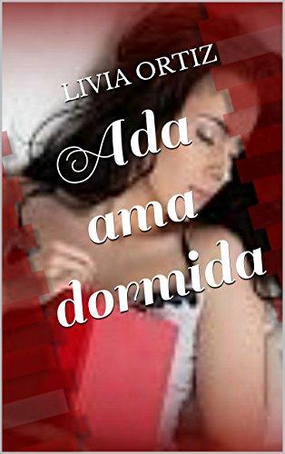 Ada ama dormida por Livia Ortiz