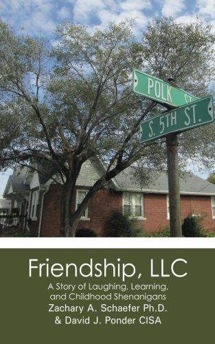 Friendship, LLC: A Story of Laughing, Learning, and Childhood Shenanigans