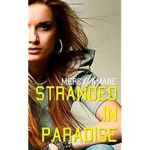 Stranded In Paradise: Volume 3 (The Kihanna Saga)