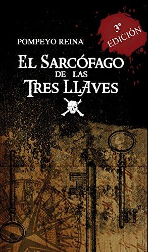 El Sarcófago de las Tres Llaves: La leyenda del pirata Amaro Pargo