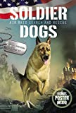 Soldier Dogs #1: Air Raid Search and Rescue...