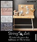 String Art : 15 tutoriels pour des tableaux en fil tendu