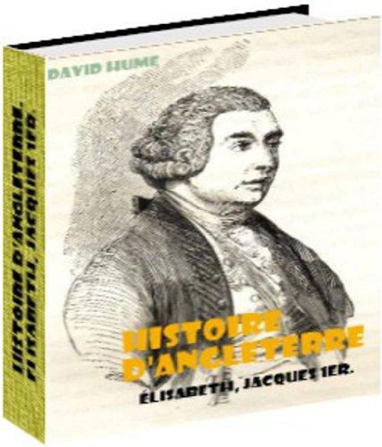 Histoire d'Angleterre. Élisabeth, Jacques 1er. par David Hume