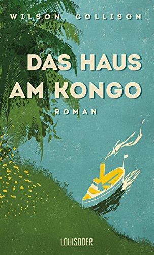 Das Haus am Kongo: Amazon.de: Wilson Collison: Bücher