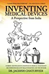 """""""This book comprehensively captures the essence of inventing medical devices through anecdotes, case studies and real life examples. A recommended must read for any aspiring entrepreneur who wishes to invent new medical devices in India."""" - Dr. Balra..."""