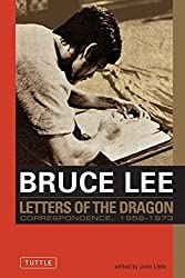 Bruce Lee: Letters of the Dragon: An Anthology of Bruce Lee's Correspondence with Family, Friends, and Fans 1958-1973 (Bruce Lee Library) by Bruce Lee (1998-11-15)