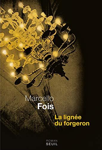 La Lignée du forgeron par Marcello Fois