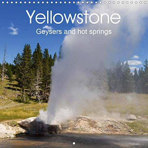 Yellowstone - Geysers and hot springs (Wall Calendar 2020 300 × 300 mm Square): Impressions of the Yellowstone National park with its geysers and hot ... calendar, 14 pages ) (Calvendo Nature)