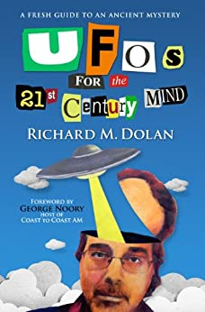 UFOs for the 21st Century Mind: A Fresh Guide to an Ancient Mystery (English Edition) par [Dolan, Richard]