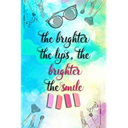The Brighter The Lips, The Brighter The Smile!: Blank Lined Notebook Journal Diary Composition Notepad 120 Pages 6x9 Paperback ( Makeup ) Blue