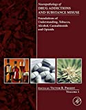 Neuropathology of Drug Addictions and Substance Misuse Volume 1: Foundations of Understanding, Tobacco, Alcohol, Cannabinoids and Opioids (English Edition)