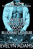 Wired, Wanton, and Won: The Complete Collection (For the Billionaire's Pleasure - Luke & Claire)