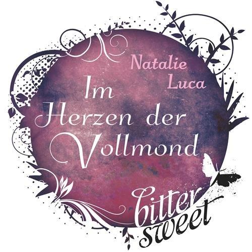 Buchseite und Rezensionen zu 'Im Herzen der Vollmond (BitterSweets)' von Natalie Luca