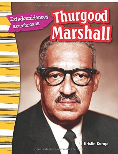Estadounidenses Asombrosos: Thurgood Marshall (Amazing Americans: Thurgood Marshall) (Spanish Version) (Grade 3) (Estadounidenses asombrosos / Amazing Americans)