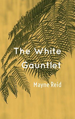 The White Gauntlet (English Edition) par Mayne  Reid